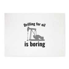 Drilling For Oil Is Boring 5'x7'Area Rug