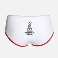 Drilling For Oil Is Boring Women's Boy Brief