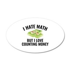 I Love Counting Money 22x14 Oval Wall Peel