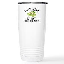 I Love Counting Money Ceramic Travel Mug
