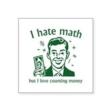 "I Love Counting Money Square Sticker 3"" x 3"""
