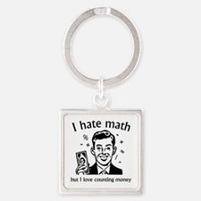 I Love Counting Money Square Keychain