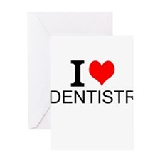 I Love Dentistry Greeting Cards