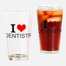 I Love Dentistry Drinking Glass
