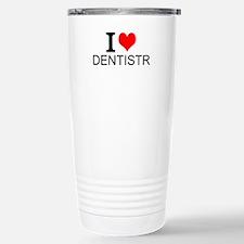 I Love Dentistry Travel Mug