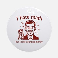 I Love Counting Money Ornament (Round)