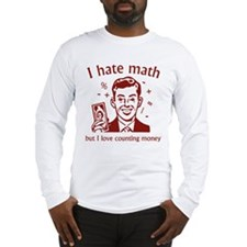 I Love Counting Money Long Sleeve T-Shirt