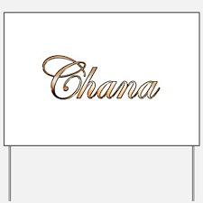 Gold Chana Yard Sign