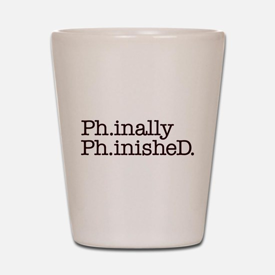 PhD Doctoral Graduate Shot Glass