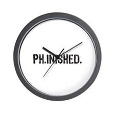 PhD finished, doctoral funny gift Wall Clock