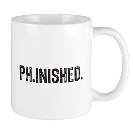 CafePress PhD finished, doctoral funny gift Mugs