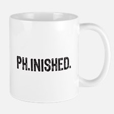 PhD finished, doctoral funny gift Mugs
