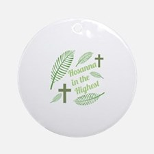 Hosanna In The Highest Ornament (Round)