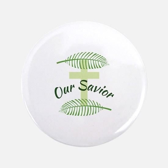 Our Savior Button