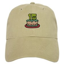 15 Year Old Birthday Cake Baseball Cap