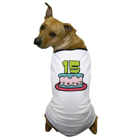 15 Year Old Birthday Cake Dog T-Shirt