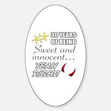 Cute 30th Birthday Humor Sticker (Oval)