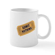 Admit Nothing Ticket Mugs