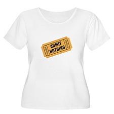 Admit Nothing Ticket Plus Size T-Shirt