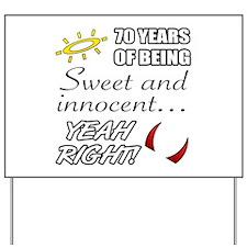 Cute 70th Birthday Humor Yard Sign