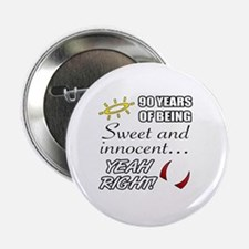 "Cute 90th Birthday Humor 2.25"" Button"