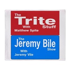 The Trite Stuff, The Jeremy Bile Sho Throw Blanket