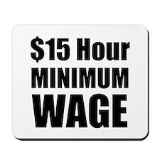 $15 Hour Minimum Wage Mousepad