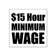 $15 Hour Minimum Wage Sticker