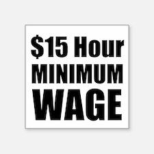 $15 Hour Minimum Wage Sticker