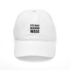 $15 Hour Minimum Wage Baseball Cap