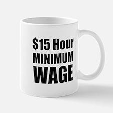 $15 Hour Minimum Wage Mugs