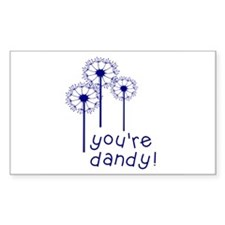You're Dandy! Decal