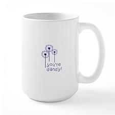 You're Dandy! Mugs