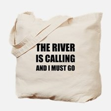 River Calling Must Go Tote Bag