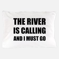 River Calling Must Go Pillow Case