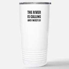 River Calling Must Go Travel Mug
