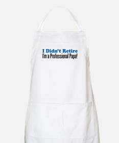 Didn't Retire Professional Papa Apron