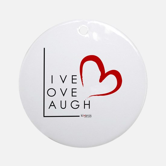 Live.Love.Laugh by KP Round Ornament