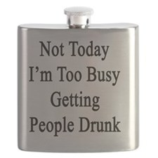 Not Today I'm Too Busy Getting People Drunk  Flask