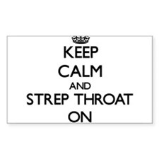 Keep Calm and Strep Throat ON Decal