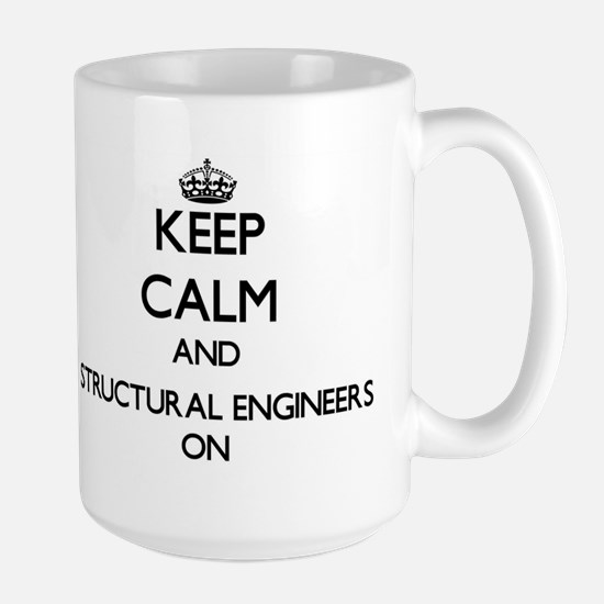 Keep Calm and Structural Engineers ON Mugs