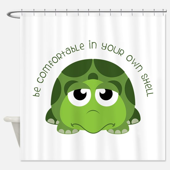 Be Comfortable Shower Curtain