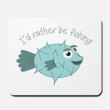 Rather Be Fishing Mousepad