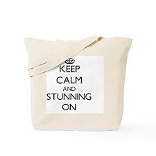 Keep Calm and Stunning ON Tote Bag