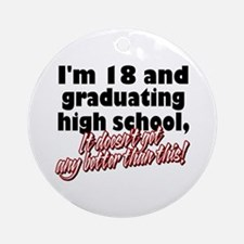 I'm Eighteen Ornament (Round)