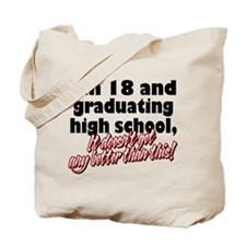I'm Eighteen Tote Bag