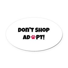 Cute Dont shop Oval Car Magnet