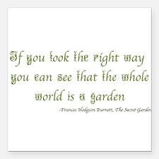 """The Secret Garden Quote Square Car Magnet 3"""" x 3"""""""