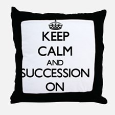Keep Calm and Succession ON Throw Pillow
