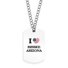 I love Bisbee Arizona USA Design Dog Tags